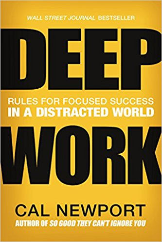 Deep Work, by Cal Newport