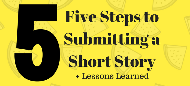 5 Steps to Submitting a Short Story + Lessons I Learned